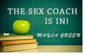 Mayla Green Sex Advice